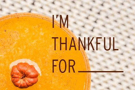 I'm Thankful for .....